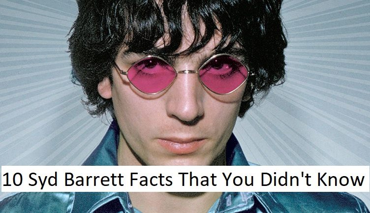 10 Syd Barrett Facts That You Didn't Know