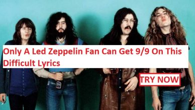 Only A Led Zeppelin Fan Can Get 9 9 On This Difficult Lyrics