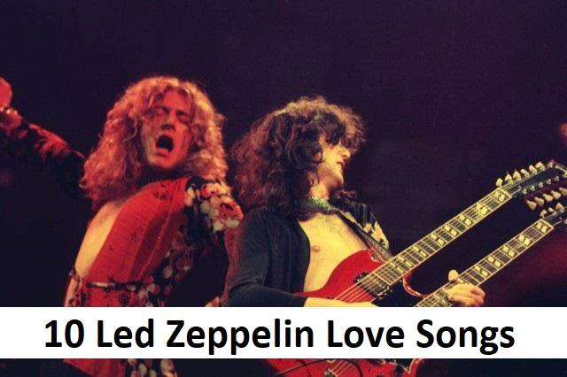 10 Led Zeppelin Love Songs