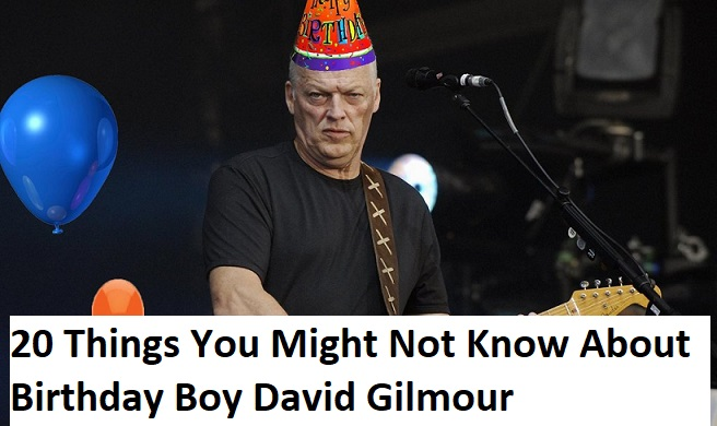 20 Things You Might Not Know About Birthday Boy David Gilmour
