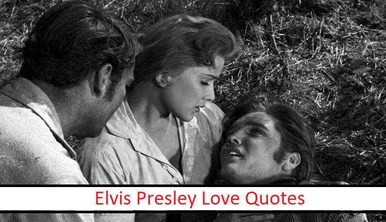 Elvis Presley Love Quotes - Classic Rock Music News