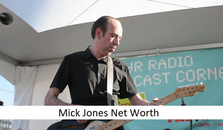 Mick Jones Net Worth