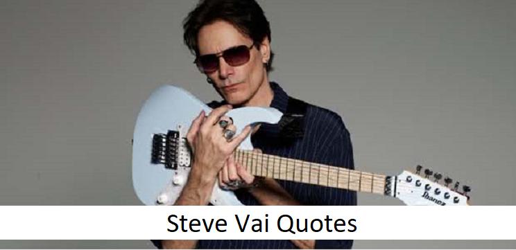 Steve Vai Quotes