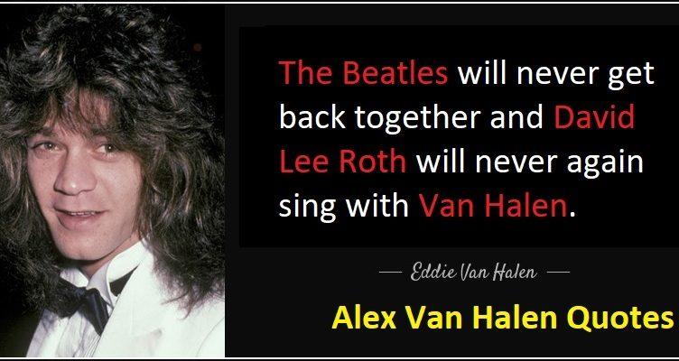 Alex Van Halen Quotes