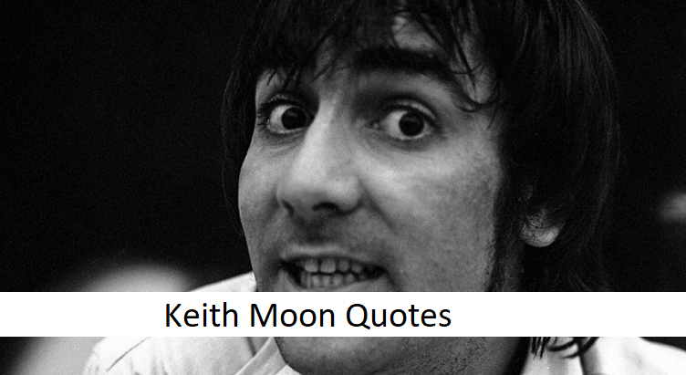 9 Keith Moon Quotes - Classic Rock Music News