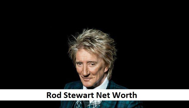 Rod Stewart Net Worth