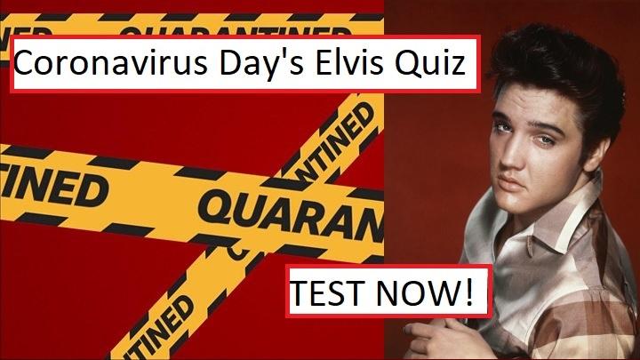 Coronavirus Day's Elvis Quiz